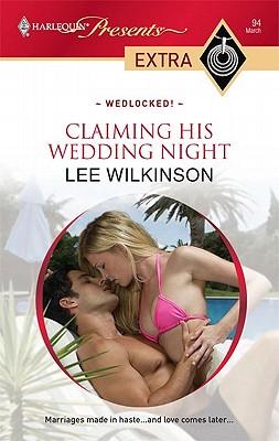 Claiming His Wedding Night (Harlequin Presents Extra: Wedlocked!), Lee Wilkinson