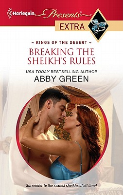 Breaking the Sheikh's Rules (Harlequin Presents Extra), Abby Green