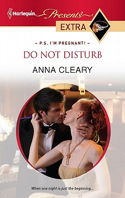 Do Not Disturb (Harlequin Presents Extra), Anna Cleary