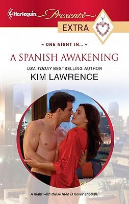 A Spanish Awakening (Harlequin Presents Extra), Kim Lawrence