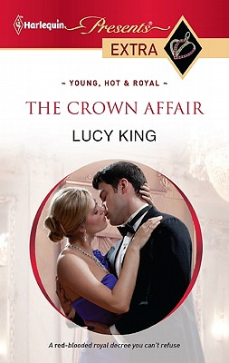 The Crown Affair (Harlequin Presents Extra), Lucy King