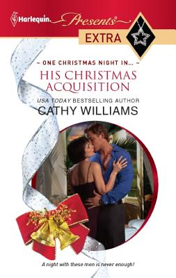 His Christmas Acquisition (Harlequin Presents Extra), Cathy Williams