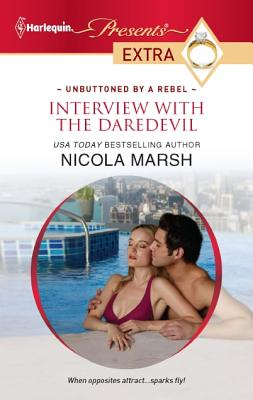 Interview with the Daredevil (Harlequin Presents Extra), Nicola Marsh
