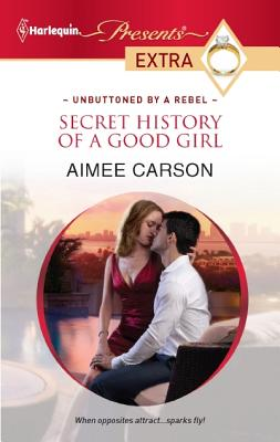 Image for Secret History of a Good Girl (Harlequin Presents Extra)