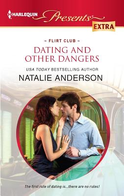 Dating and Other Dangers (Harlequin Presents Extra), Natalie Anderson