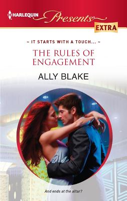The Rules of Engagement (Harlequin Presents Extra), Ally Blake