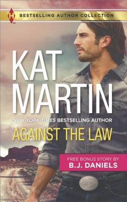 Against the Law: Twelve-Gauge Guardian, Kat Martin, B.J. Daniels