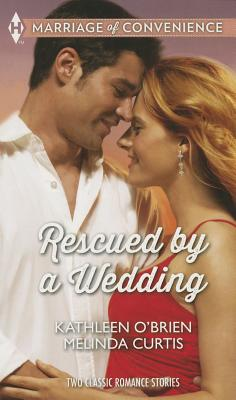 Image for Rescued by a Wedding: Texas Wedding A Marriage Between Friends (Harlequin Marriage of Convenience Collec)