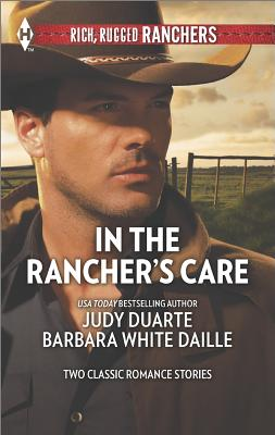 Image for In the Rancher's Care: The Rancher's Hired Fiancée Honorable Rancher (Harlequin Rich, Rugged Ranchers Collecti)