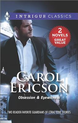 Obsession & Eyewitness, Carol Ericson