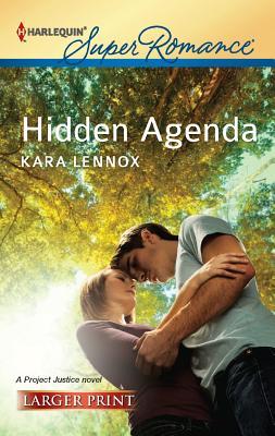 Hidden Agenda (Harlequin Super Romance (Larger Print)), Kara Lennox