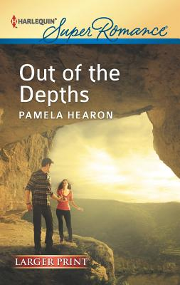 Out of the Depths (Harlequin Super Romance (Larger Print)), Pamela Hearon