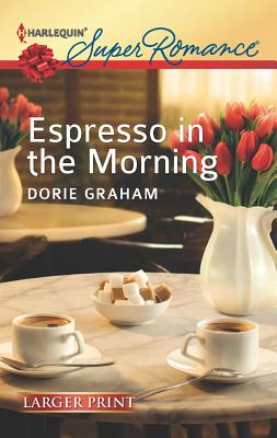 Image for Espresso in the Morning (Harlequin Super Romance (Larger Print))