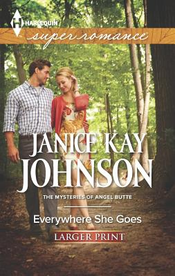 Everywhere She Goes (Harlequin SuperromanceThe Mysteries of), Janice Kay Johnson