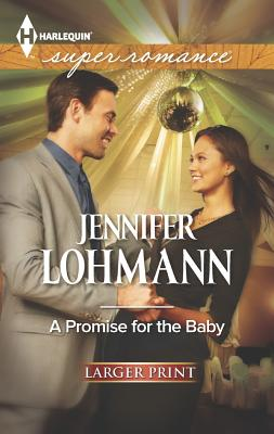 A Promise for the Baby (Harlequin Superromance), Jennifer Lohmann