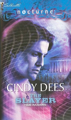 Time Raiders: The Slayer (Silhouette Nocturne), Cindy Dees