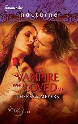 The Vampire Who Loved Me (Harlequin Nocturne), Theresa Meyers