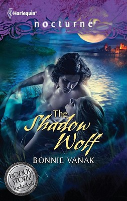 The Shadow Wolf: The Shadow Wolf Darkness of the Wolf (Harlequin Nocturne), Bonnie Vanak