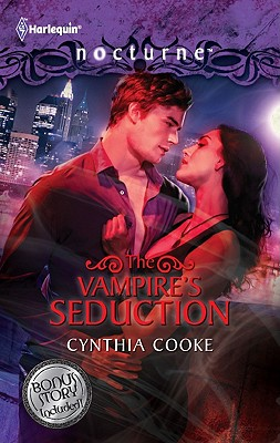 The Vampire's Seduction: The Vampire's Seduction His Magic Touch (Harlequin Nocturne), Cynthia Cooke