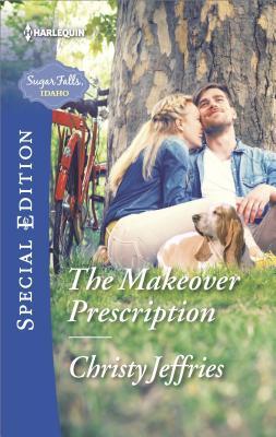 The Makeover Prescription (Sugar Falls, Idaho), Christy Jeffries
