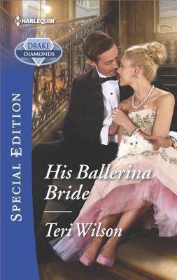 His Ballerina Bride (Drake Diamonds), Teri Wilson