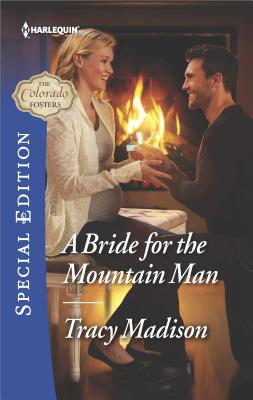A Bride for the Mountain Man (The Colorado Fosters), Tracy Madison