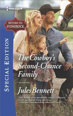 The Cowboy's Second-Chance Family (Return to Stonerock), Jules Bennett