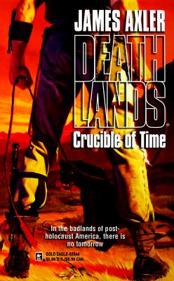 Image for Crucible Of Time (Deathlands, 44)