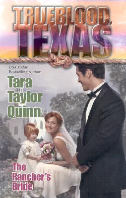 The Rancher's Bride (Trueblood Texas (Numbered)), Tara Taylor Quinn