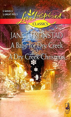 Image for A Baby for Dry Creek/A Dry Creek Christmas (Love Inspired Classics)