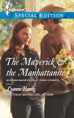 The Maverick & the Manhattanite (Harlequin Special Edition), Leanne Banks
