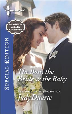 The Boss, the Bride & the Baby (Harlequin Special Edition Brighton Valle), Judy Duarte