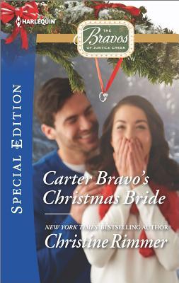Carter Bravo's Christmas Bride (The Bravos of Justice Creek), Christine Rimmer