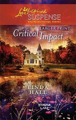 Critical Impact (Love Inspired Large Print Suspense), Linda Hall