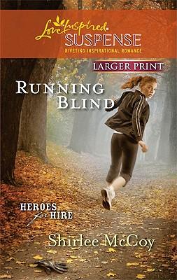 Running Blind (Love Inspired Suspense), Shirlee McCoy