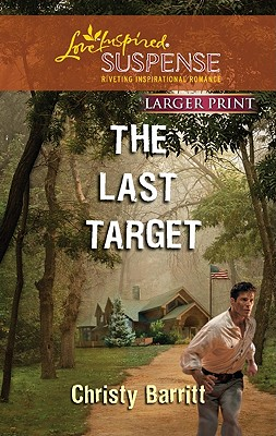 Image for The Last Target (Love Inspired Suspense (Large Print))