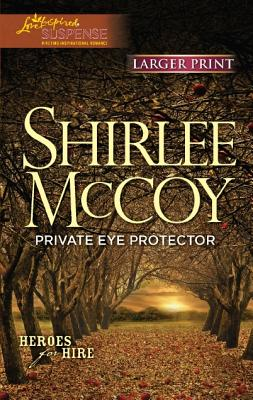 Private Eye Protector (Love Inspired Suspense (Large Print)), Shirlee McCoy