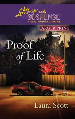 Proof of Life (Love Inspired Suspense (Large Print)), Laura Scott