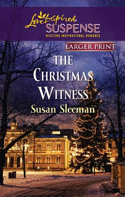 The Christmas Witness (Love Inspired Suspense (Large Print)), Susan Sleeman