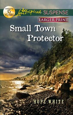 Small Town Protector (Love Inspired Suspense (Large Print)), Hope White