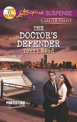 The Doctor's Defender (Love Inspired Large Print Suspense), Terri Reed