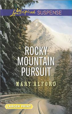 Rocky Mountain Pursuit, Mary Alford