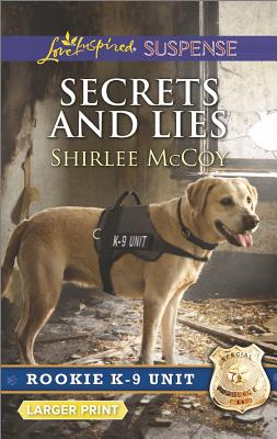Image for Secrets and Lies (Rookie K-9 Unit)