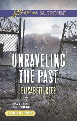 Image for Unraveling the Past (Navy SEAL Defenders)