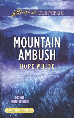 Mountain Ambush (Echo Mountain), Hope White