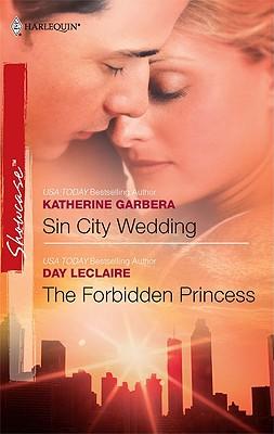 Image for Sin City Wedding & The Forbidden Princess: Sin City Wedding The Forbidden Princess (Harlequin Showcase)