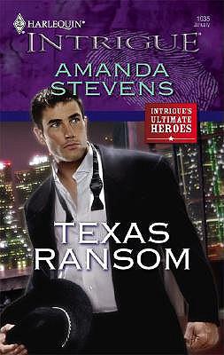 Texas Ransom (Harlequin Intrigue Series), Amanda Stevens