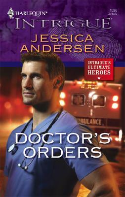 Doctor's Orders (Harlequin Intrigue Series), Jessica Andersen