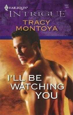 Image for I'll Be Watching You (Harlequin Intrigue Series)