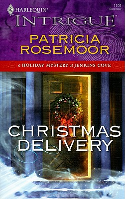 Christmas Delivery (Harlequin Intrigue Series), PATRICIA ROSEMOOR